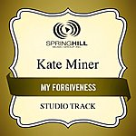 Kate Miner My Forgiveness (Studio Track)