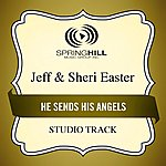 Jeff & Sheri Easter He Sends His Angels (Studio Track)