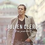 Julien Clerc Fou, Peut-Être