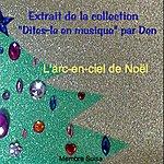 The Den L'arc-En-Ciel De Noël