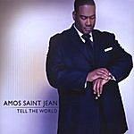 Amos Saint Jean Tell The World