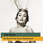 Yma Sumac The Best Of Yma Sumac (Remastered)