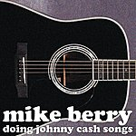 Mike Berry Doing Johnny Cash Songs