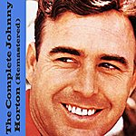 Johnny Horton The Complete Johnny Horton (Remastered)