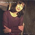 Nancy Allen Shall We Gather