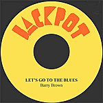 Barry Brown Let's Go To The Blues