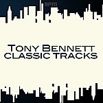 Tony Bennett Classic Tracks