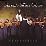 Toronto Mass Choir The Live Experience