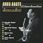 Claudio Roditi Horace Is Here : A Tribute To Horace Silver