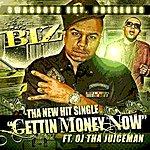 Biz Gettin' Money Now (Feat. Oj The Juiceman) - Single