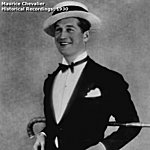 Maurice Chevalier Historical Recordings: 1930