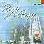 Lionel Rogg Lionel Rogg Plays Lionel Rogg