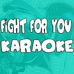 Official Fight For You (In The Style Of Jason Derulo) (Karaoke)
