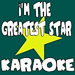 Official I'm The Greatest Star (In The Style Of Glee Cast) (Karaoke)