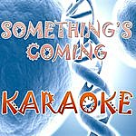Official Something's Coming (In The Style Of Glee Cast) (Karaoke)