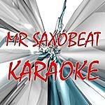 Official Mr. Saxobeat (Radioedit) (In The Style Of Alexandra Stan) (Karaoke)
