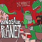 MJ Hibbett & The Validators Dinosaur Planet