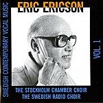 Eric Ericson Swedish Contemporary Vocal Music, Vol. 1