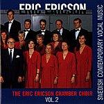 Eric Ericson Swedish Contemporary Vocal Music, Vol. 2