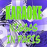 Official Niggas In Paris (In The Style Of Kanye West & The Scene) (Karaoke)