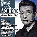 Yves Montand Vivre Avec Toi
