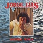 Jorge Luis Sozinho Nunca