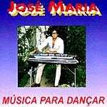 Jose Maria Musica Para Dancar