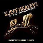 The Jeff Healey Band Live At Hard Rock 1995 (Full Circle: The Live Anthology)