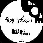 Milton Jackson Breathe (The Remixes)