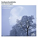 Barbara Hendricks Franz Schubert: Winterreise