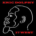 Eric Dolphy 17 West