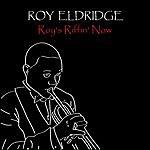 Roy Eldridge Roy's Riffin' Now