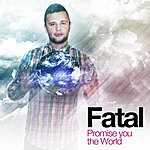 Fatal Promise You The World