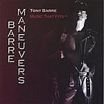Tony Barre Barre Maneuvers