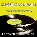 André Verchuren André Verchuren Et Son Orchestre - Accordéon Inoubliable - Grands Succès, Vol. 2