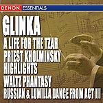 USSR State Symphony Orchestra Glinka: A Life For The Tzar Opera - Priest Kholminsky Highlights - Waltz Phantasy - Ruslan & Lumilla Dance Act III