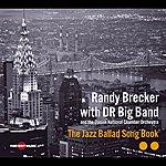 Randy Brecker The Jazz Ballad Song Book