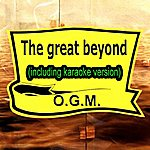 O.G.M. The Great Beyond (In The Style Of Rem, Including Karaoke Version)
