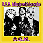O.G.M. R.E.M. Tribute With Karaoke (In The Style Of Rem, Including Karaoke Version)