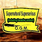 O.G.M. Supernatural Superserious (In The Style Of Rem, Including Karaoke Version)