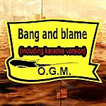 O.G.M. Bang And Blame (In The Style Of Rem, Including Karaoke Version)