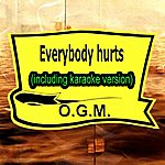 O.G.M. Everybody Hurts (In The Style Of Rem, Including Karaoke Version)