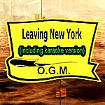O.G.M. Leaving New York (In The Style Of Rem, Including Karaoke Version)