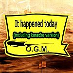 O.G.M. It Happened Today (In The Style Of Rem, Including Karaoke Version)