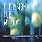 Mark Joseph A Passion For Melody