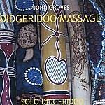 John Groves Didgeridoo Massage