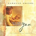 Carolyn Arends We've Been Wating For You (The Parenthood Project)
