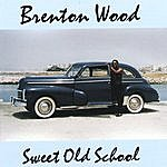 Brenton Wood Sweet Old School