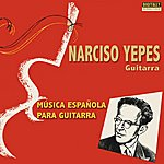 Narciso Yepes Música Española Para Guitarra