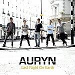 Auryn Last Night On Earth -Danny Oton Radio Edit-